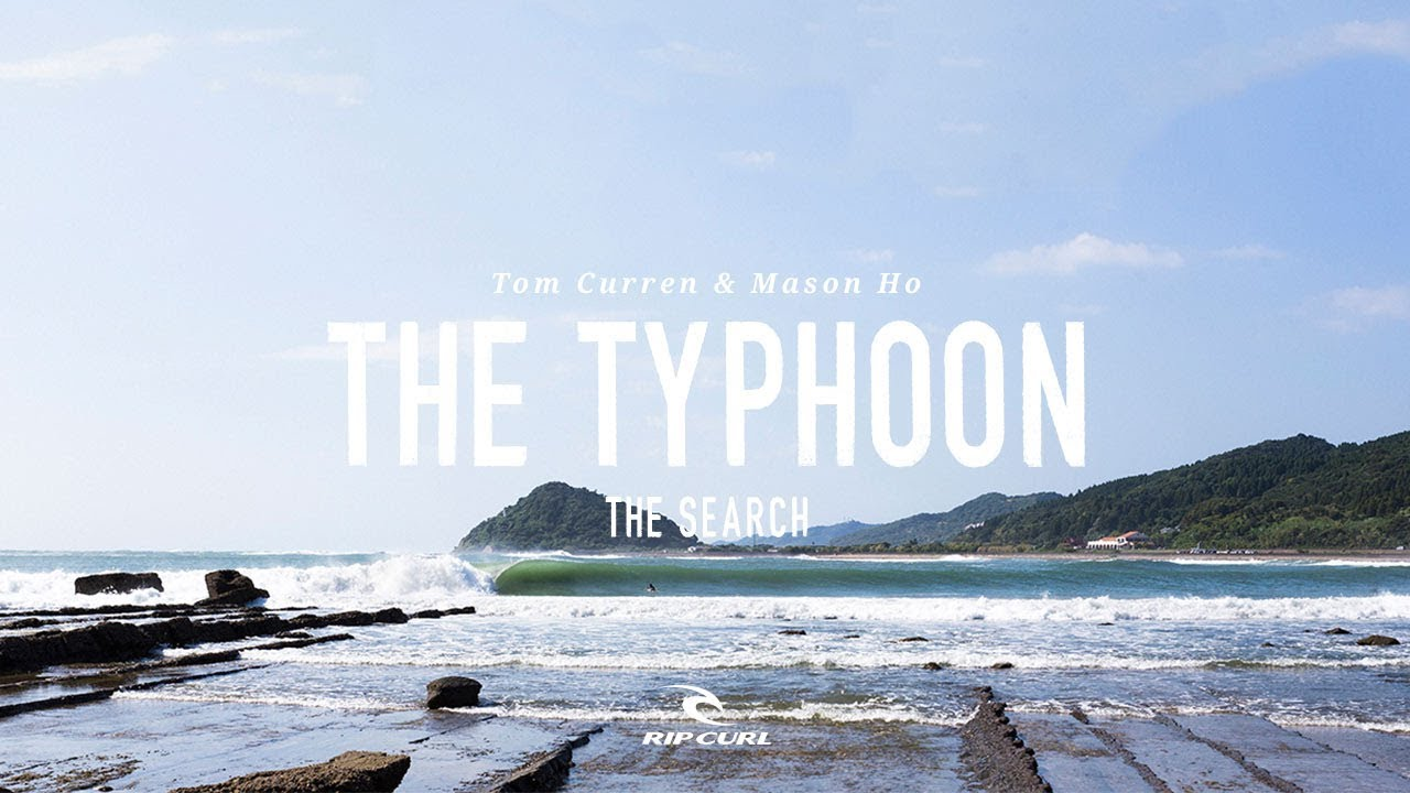 The Typhoon | Mason Ho & Tom Curren on #TheSearch