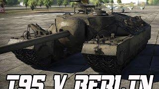 T-95 v Berlin - (1080p) War Thunder Gameplay