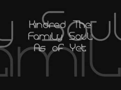 Kindred The Family Soul  As of Yet