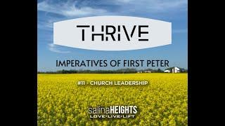 THRIVE - CHURCH LEADERSHIP - Message #11 - Aug 16
