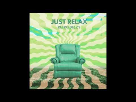 Just Relax (FULL ALBUM)-Retro Dizzy