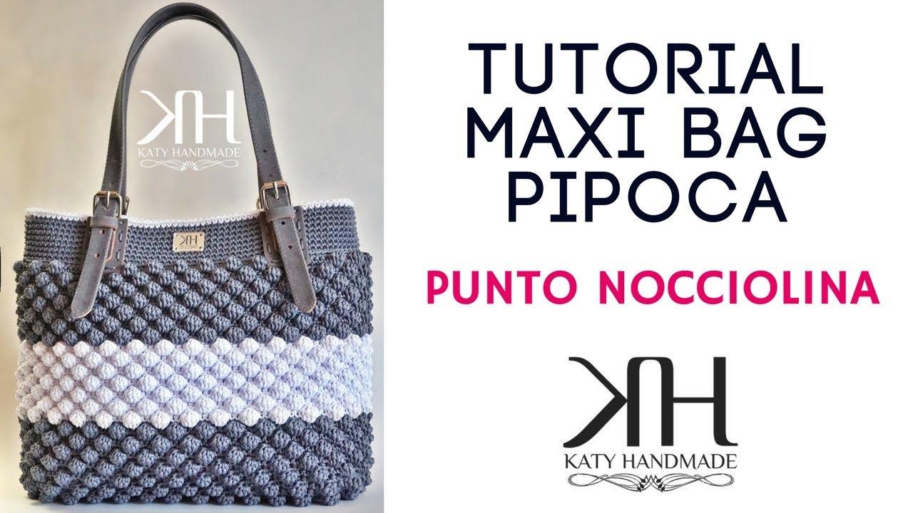 Tutorial Borse Uncinetto Pipoca Punto Nocciolina Crochet