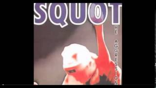 Squot - There Goes the Neighborhood