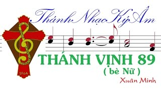 THÁNH VỊNH 89 (bè nữ) | Xuân Minh | Thanh Vinh 89 be Nu | Xuan Minh