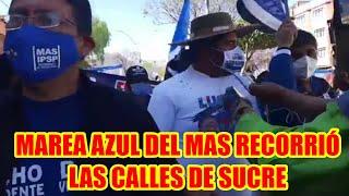 MAREA AZUL DEL MAS RECORRIERON LAS CALLES DE SUCRE..