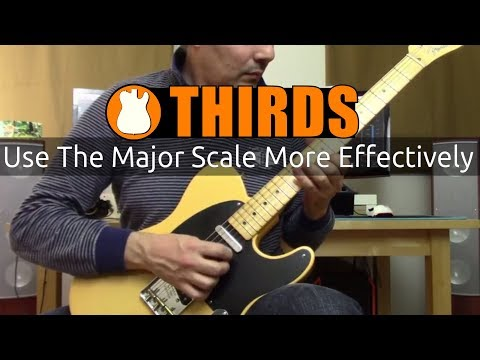 use the major scale more effectively  | thirds