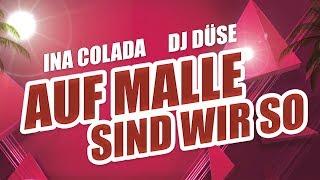 Gambar cover Auf Malle sind wir so - Ina Colada & DJ Düse (Lyric Video)