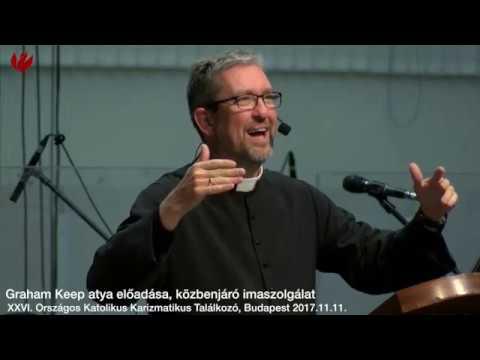XXVI. Országos Katolikus Karizmatikus Találkozó - Graham Keep atya, közbenjáró imaszolgálat