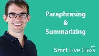 Paraphrasing & Summarizing - Smrt Live Class with Shaun #6