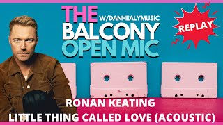 Ronan Keating  -  This Little Thing Called Love (Acoustic,  The Baloncy Open Mic) feat. The Shams