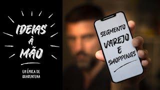 Ideias à Mão   Varejo & Shoppings