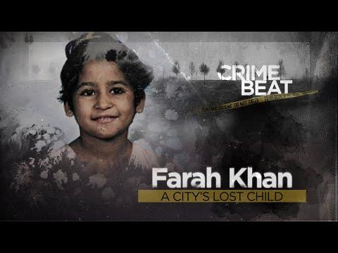 Crime Beat: Farah Khan, a city's lost child   Ep 2