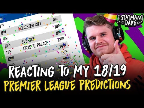 Reacting to My 2018/19 Premier League Predictions