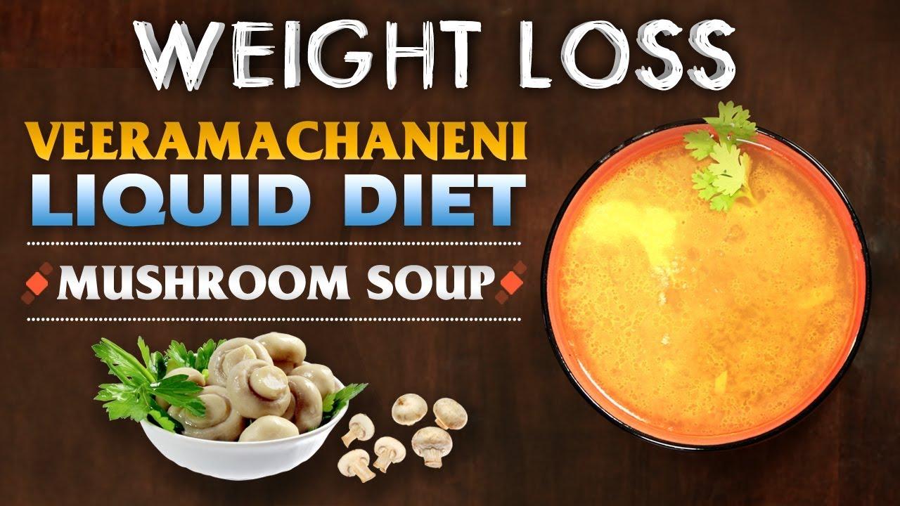 Veeramachaneni Liquid Diet Soups Weight Loss Mushroom Soup Indian Kitchen Youtube