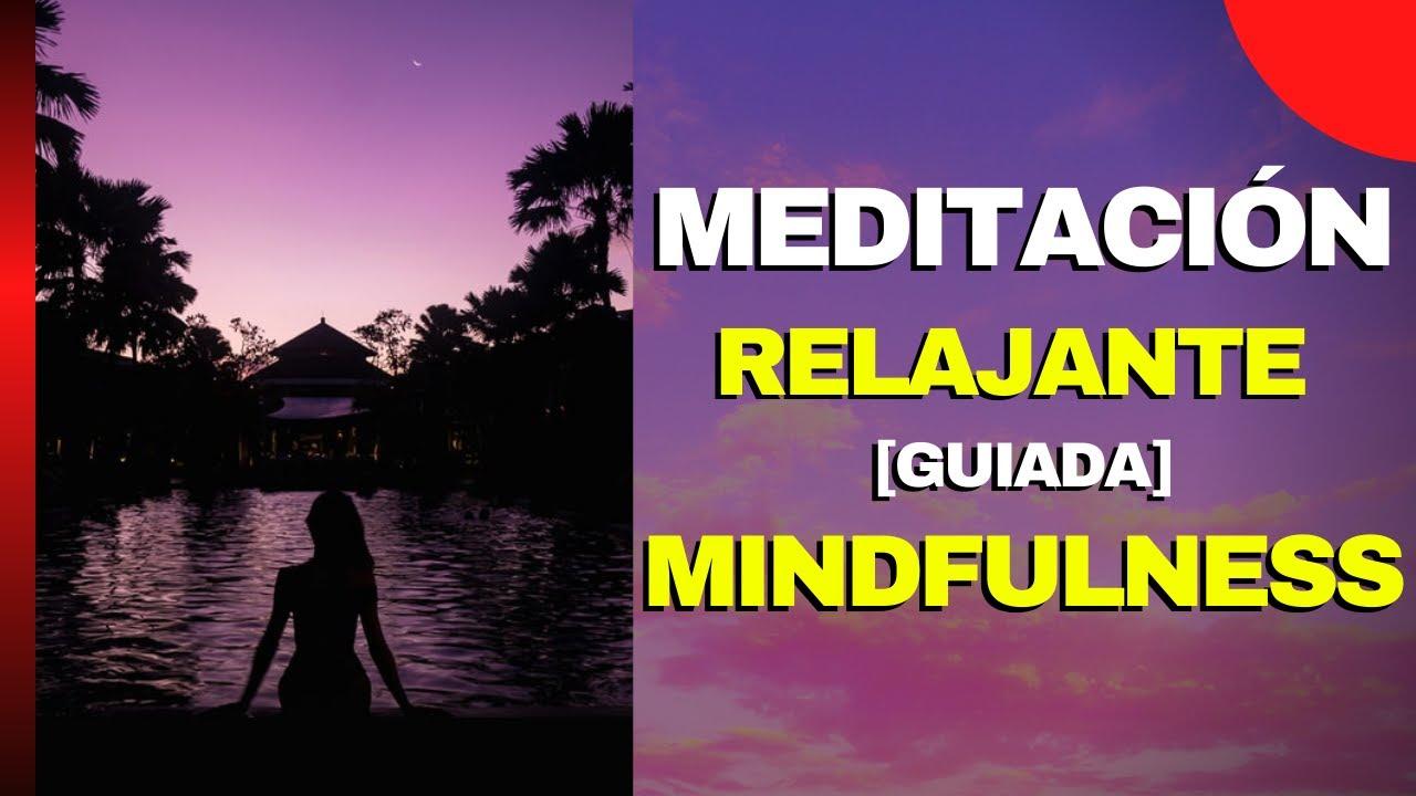 🔵MEDITACIÓN RELAJANTE [Guiada]✅   MEDITACIÓN Mindfulness (Español)   MEDITACIÓN para Principiantes🙏
