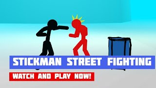Stickman Street Fighting 3D · Game · Gameplay