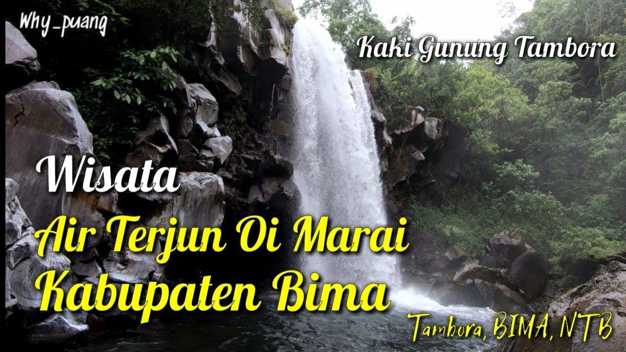 Wisata Air Terjun Oi Marai Tambora Di Kaki Gunung Tambora Kabupaten Bima Youtube