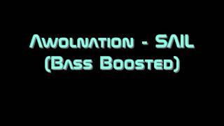 Awolnation - Sail (Bass Boosted) (HD)