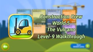 Construction Crew World 5 The Vulcano Level 9 Walkthrough