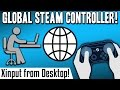 Steam Controller GloSC - Global Xinput from Desktop! UWP, Uplay, Origin
