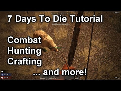 7 Days To Die Surviving Your First Day Tutorial (Alpha 13)