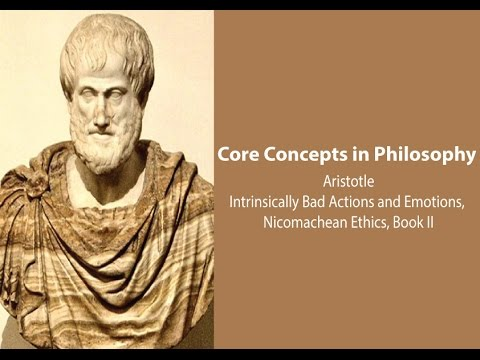 Aristotle on Intrinsically Bad Actions and Emotions (Nic Ethics book 2) - Philosophy Core Concepts