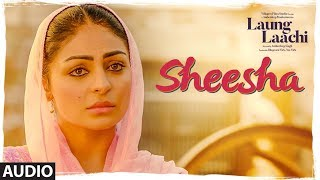 Download Lagu Sheesha: Laung Laachi Mannat Noor | Ammy Virk, Neeru Bajwa | Amrit Maan, Mannat Noor MP3