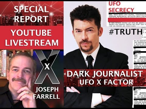 DARK JOURNALIST & JOSEPH FARRELL: UFO X-FACTOR BLACK BUDGET SPACE NETWORK!