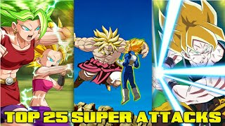 TOP 25 SUPER ATTACKS IN DBZ DOKKAN BATTLE!