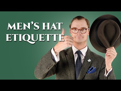 Men's Hat Etiquette - Rules For Wearing & Removing Hats