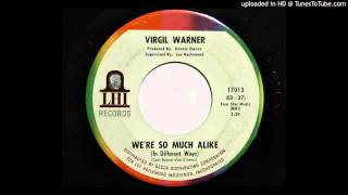 Virgil Warner - We're So Much Alike (In Different Ways) (LHI 17013)