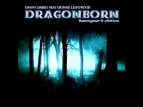 Dragonborn Comes (House Dawnguard Remix) - Danny Darko ft Dionne Lightwood