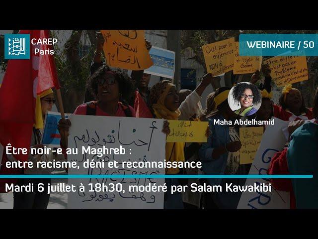 Webinaire 50 / Être noir-e au Maghreb : entre racisme, déni et reconnaissance