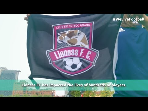 Lioness FC : Changing lives through football