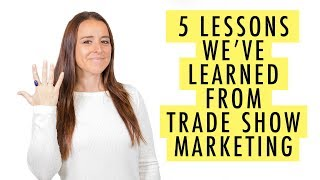 5 Lessons We've Learned from Trade Show Marketing