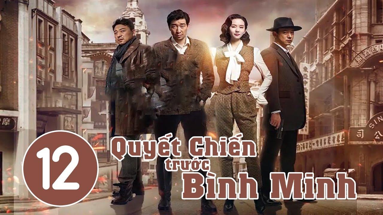 image Quyết Chiến Trước Bình Minh - Tập 12 | Phim Bộ Trung Quốc Hay 2018