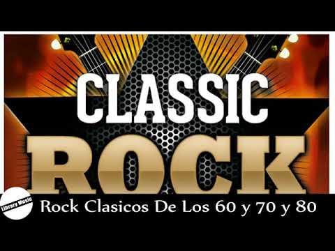 Rock Clasicos En Ingles De Los 60 Y 70 Y 80 Canciones De Rock Clasico Youtube