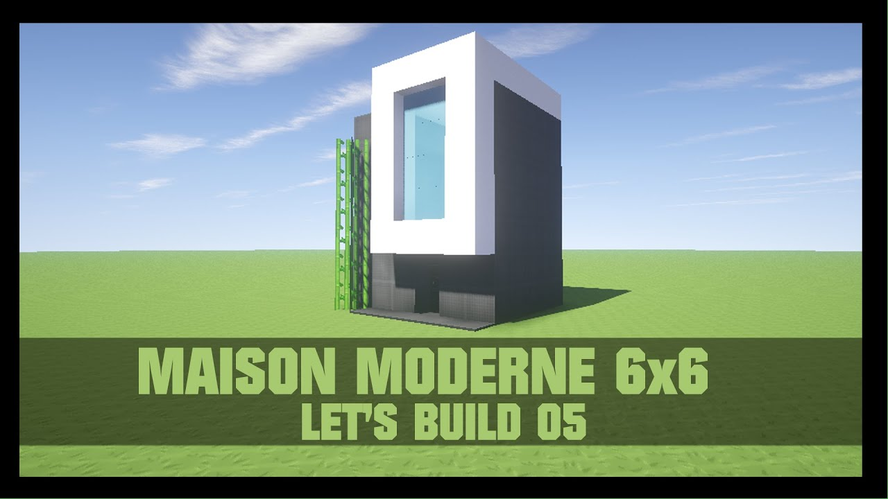 tuto comment construire une maison moderne 6x6 dans minecraft youtube. Black Bedroom Furniture Sets. Home Design Ideas