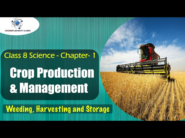 Class 8 Science - Crop Production & Management | Weeding, Harvesting and Storage | CBSE | NCERT