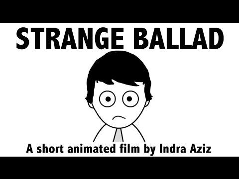 STRANGE BALLAD - Short Animated Film By Indra Aziz