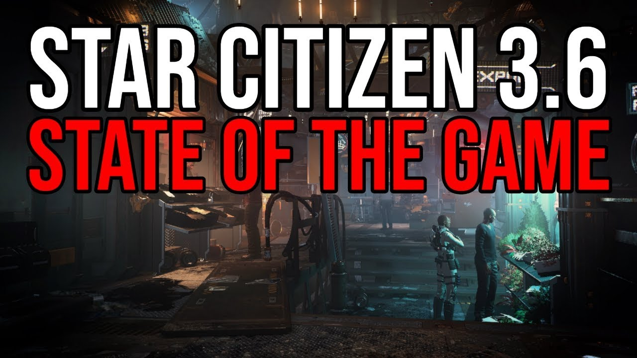 Star Citizen Alpha 3 6 LIVE State of the Game - Broken & Fun