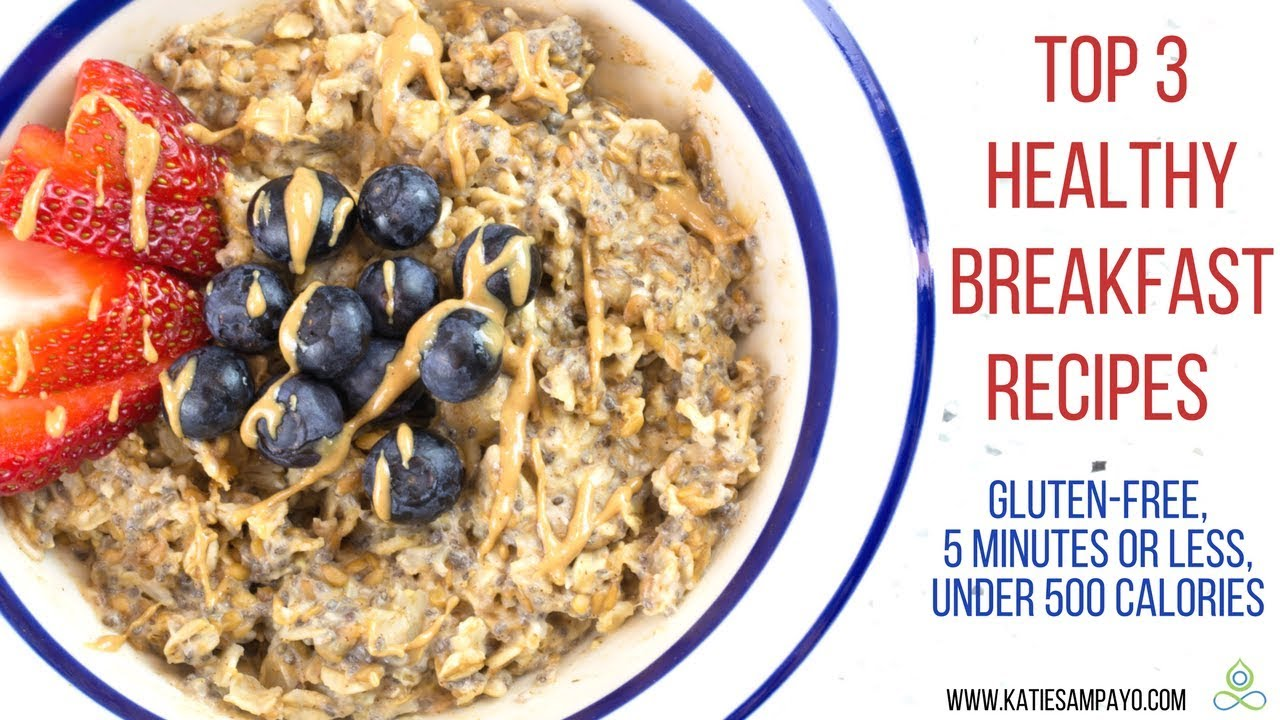 Top 3 Healthy Breakfast Recipes Gluten Free 5 Minutes Or Less
