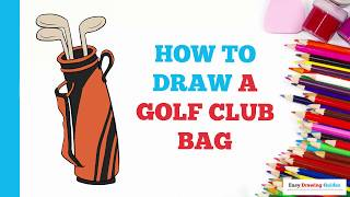 How to Draw a Golf Club Bag in a Few Easy Steps: Drawing Tutorial for Kids and Beginners
