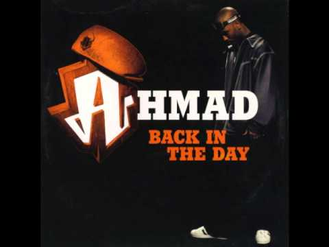 Back In The Day - Ahmad (Full Song)