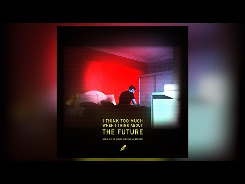 San Holo - The Future ft. James Vincent McMorrow