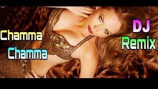 Chamma Dj Remix Song  Chama 2019 New Hindi Old