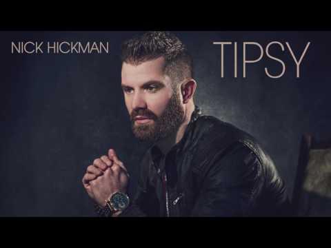 Nick Hickman - Tipsy