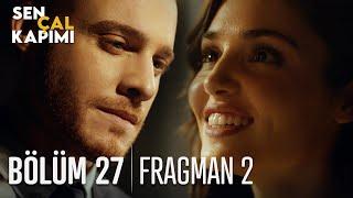 Sen Çal Kapımı 27. Bölüm 2. Fragmanı