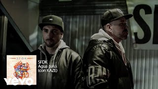 SFDK - Agua Pasá ft. Kaze