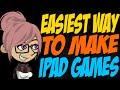 Easiest Way to Make iPad Games